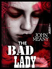 The Bad Lady: A Dark Psychological Suspense Novel by John Meany ebook deal