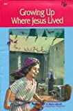 Growing up Where Jesus Lived (A Beka Book Reading Program)(55085)