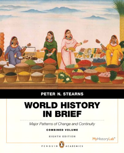World History in Brief: Major Patterns of Change and Continuity, Combined Volume, Penguin Academic Edition (8th Edition)