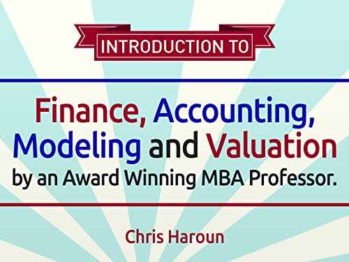 Introduction to Finance, Accounting, Modeling and Valuation - Season 1