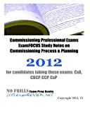 Commissioning Professional Exams ExamFOCUS Study Notes on Commissioning Process & Planning 2012: for candidates taking these exams: CxA, CBCP, CCP, CxP deals and discounts