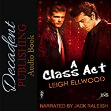 A Class Act: One Night Stand Audiobook by Leigh Ellwood Narrated by Jack Raleigh