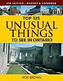 Top 125 Unusual Things to See in Ontario