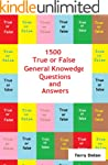 1500 True or False General Knowledge...