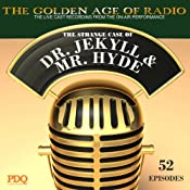 The Strange Case of Dr. Jekyl & Mr. Hyde: The Golden Age of Radio | [PDQ Audioworks, Robert Louis Stevenson]