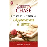 Les Carsington, Tome 4 : Apprends-moi � aimerpar Loretta Chase