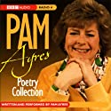 Pam Ayres Poetry Collection  by Pam Ayres Narrated by Pam Ayres
