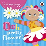 In the Night Garden: Ooh, Pretty Flower!: Story 2by BBC