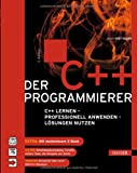 Der C++-Programmierer: C++ lernen - Professionell anwenden - Lsungen nutzen