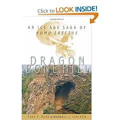 Dragon Bone Hill: An Ice-Age Saga of Homo erectus