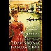 The Noble Fugitive | T. Davis, Isabella Bunn