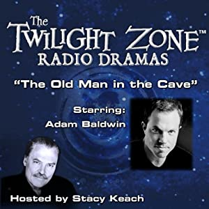 The Old Man in the Cave: The Twilight Zone Radio Dramas | [Henry Slesar, Rod Serling]