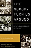 Let Nobody Turn Us Around: An African American Anthology