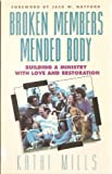 img - for Broken Members Mended Body: Building a Ministry With Love and Restoration book / textbook / text book