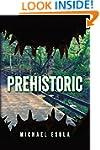 Prehistoric: (A Prehistoric Thriller)...