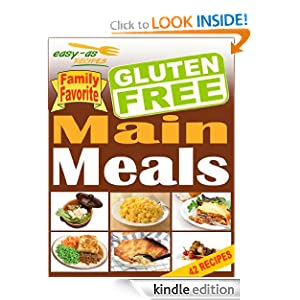 Easy-As Recipes - Gluten Free Main Meals Cookbook (Easy-As Gluten Free Recipes)