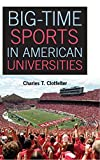 "Charles Clotfelter, ""Big-Time College Sports in American Universities"" (Cambridge University Press, 2011)"