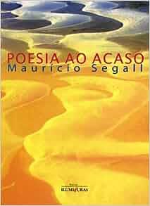 Poesia Ao Acaso: Mauricio Segall: 9788573212365: Amazon