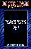 Teacher's Pet (On the Leash: Petgirl Tales Book 2)