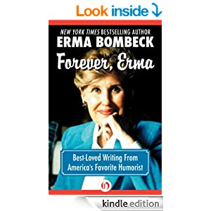 ... and funny one erma bombeck writing contest erma bombeck older more