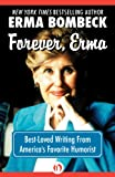 Forever, Erma: Best-Loved Writing From Americas Favorite Humorist
