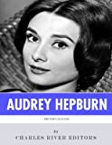 British Legends: The Life and Legacy of Audrey Hepburn