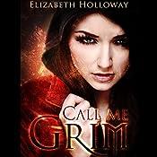 Call Me Grim | [Elizabeth Holloway]