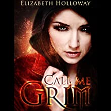Call Me Grim (       UNABRIDGED) by Elizabeth Holloway Narrated by Kelly Collins Lintz