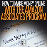 How to Make Money Online with the Amazon Associates Program