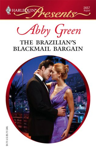 The Brazilian's Blackmail Bargain (Harlequin Presents), Abby Green