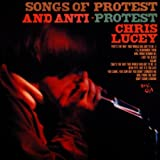 Songs of Protest and Anti-Protestby Chris Lucey