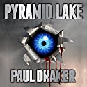 Pyramid Lake Audiobook by Paul Draker Narrated by Gabriel Vaughan