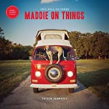 Maddie on Things 2015 Wall Calendar
