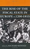 img - for The Rise of the Fiscal State in Europe, c. 1200-1815 book / textbook / text book