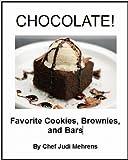 Chocolate! Favorite Cookies, Brownies & Bars
