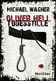 Oliver Hell - Todesstille (Oliver Hells sechster Fall)