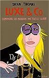 echange, troc Dana Thomas - Luxe & Co : Comment les marques ont tué le luxe