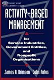 img - for Activity-Based Management: For Service Industries, Government Entities, and Nonprofit Organizations by James A. Brimson (1998-11-01) book / textbook / text book