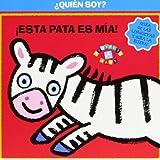 ¿Quién soy! ¡Esta pata es mía! (Castellano - Bruño - Proyecto 0-3)