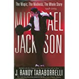 Michael Jackson: The Magic, The Madness, The Whole Story, 1958-2009 ~ J. Randy Taraborrelli