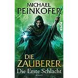 """Die Zauberer. Die Erste Schlachtvon """"Michael Peinkofer"""""""