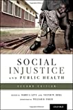 img - for Social Injustice and Public Health book / textbook / text book