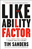 The Likeability Factor: How to Boost Your L-Factor and Achieve Your Life's Dreams (1400080509) by Sanders, Tim
