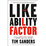 The Likeability Factor: How to Boost Your L-Factor and Achieve Your Life's Dreamsby Tim Sanders