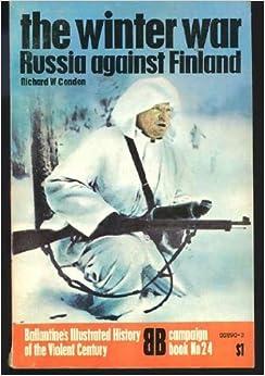The Winter War: Russia Against Finland (History of 2nd World War): Amazon.co.uk: Richard Condon ...