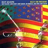 Dizzy for President ~ Dizzy Gillespie