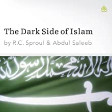 The Dark Side of Islam Audiobook by R. C. Sproul Narrated by R. C. Sproul