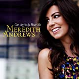 Can Anybody Hear Me - Meredith Andrews
