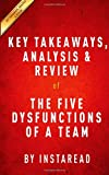 Key Takeaways, Analysis & Review of The Five Dysfunctions of a Team: A Leadership Fable by Patrick Lencioni