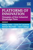 img - for Platforms of Innovation: Dynamics of New Industrial Knowledge Flows book / textbook / text book